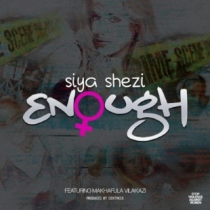 Siya Shezi - Enough Ft. Makhafula Vilakazi